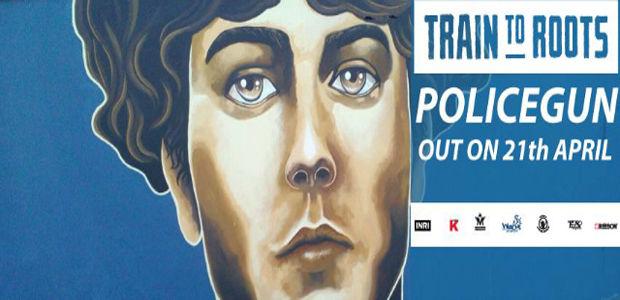 Policegun, nuovo singolo e video per i Train To Roots