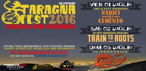 TARAGNA FEST 1-3 luglio, Roncola San Bernardo (BG) con Radici nel Cemento – Train to Roots – The Orobians – Awa & The Eazy Skankers