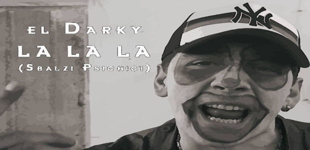 "Rising Time Label presenta: El Darky – ""La La La (Sbalzi Psichici)"""