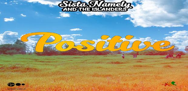 Sista Namely & The Islanders presentano il video 'Positive'