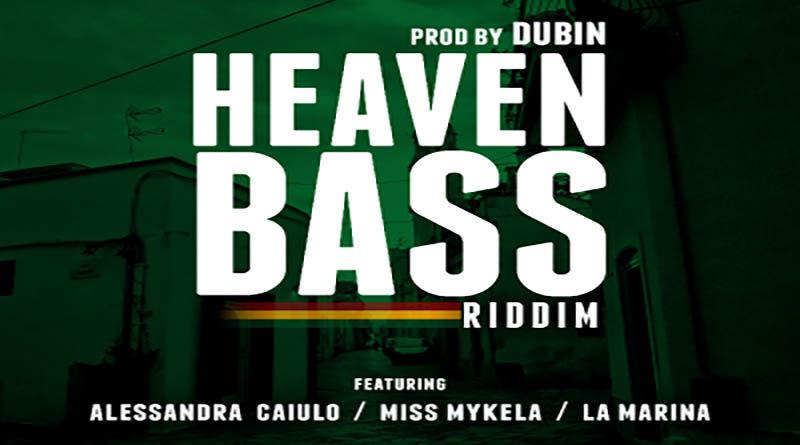 """""""HEAVEN BASS Riddim"""" prod. by Dubin ft Miss Mykela, Alessandra Caiulo, La Marina"""