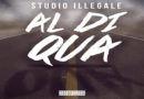 """""""AL DI QUA"""", NUOVO BRANO E VIDEO PER """"STUDIO ILLEGALE"""""""