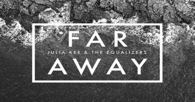 """""""FAR AWAY"""" E' IL NUOVO SINGOLO DI JULIA KEE & THE EQUALIZERZ"""