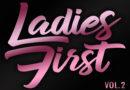 """""""LADIES FIRST VOL.2"""" – IL SECONDO VOLUME DELLA COMPILATION DEDICATA AL PANORAMA URBAN FEMMINILE ITALIANO"""