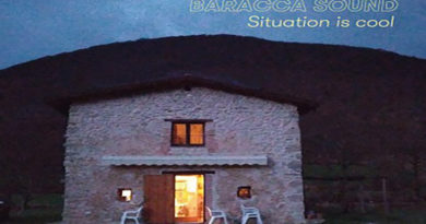 """SITUATION IS COOL"" – L'ATTESO ALBUM DI BARACCA SOUND"