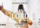 """""""MY LORD"""" – FUORI IL NUOVO SINGOLO DI RAYMOND WRIGHT"""