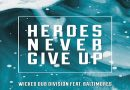 "WICKED DUB DIVISION, NUOVO VIDEO ""HEROES NEVER GIVE UP FEAT. BALTIMORES"